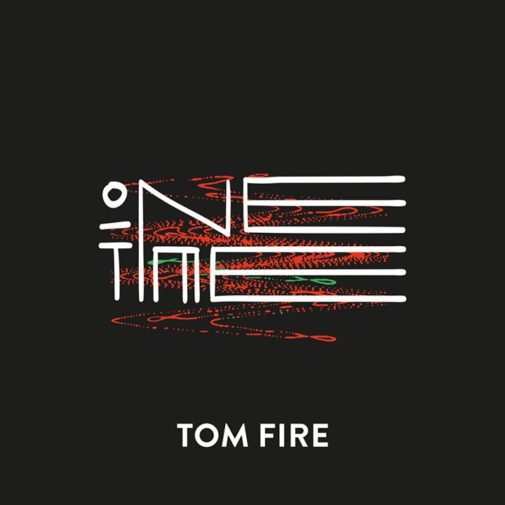 Tom Fire Tour Dates