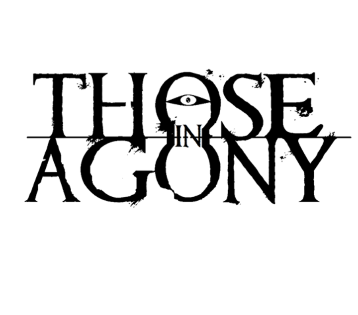 Those In Agony Tour Dates