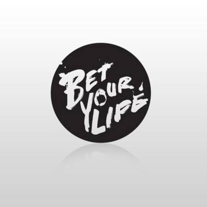 Bet Your Life Tour Dates
