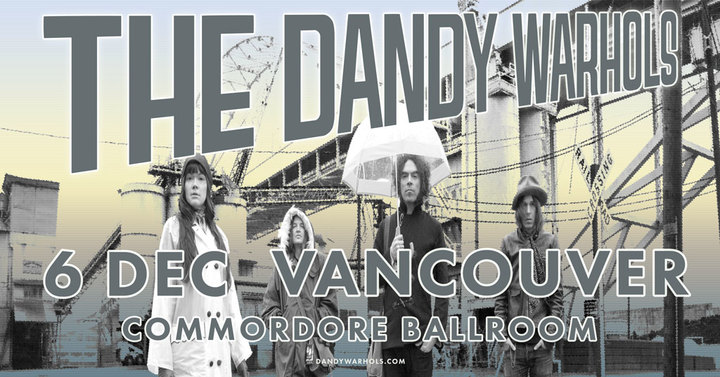 The Dandy Warhols @ Commodore Ballroom - Vancouver, Canada