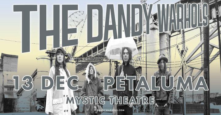 The Dandy Warhols @ Mystic Theatre - Petaluma, CA