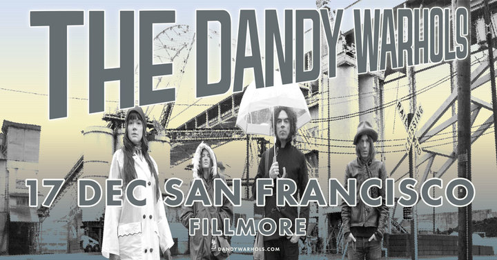The Dandy Warhols @ The Fillmore - San Francisco, CA