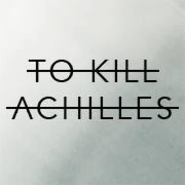 To Kill Achilles Tour Dates