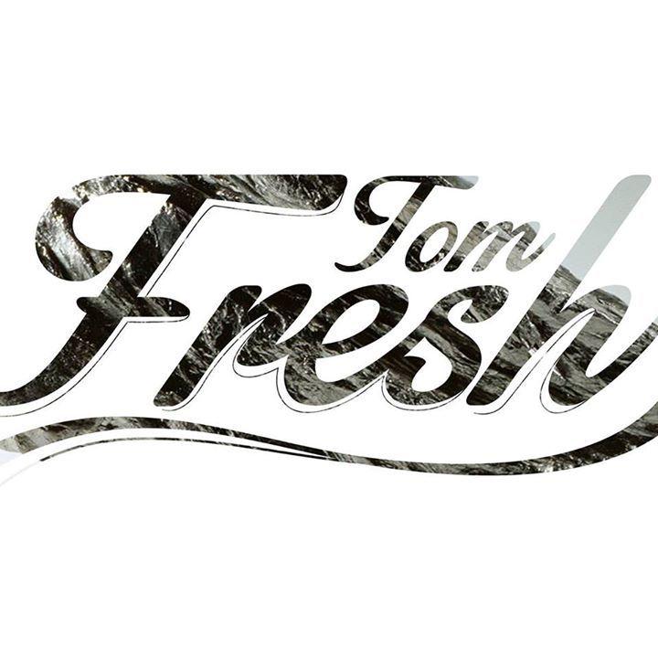 Tom Fresh Tour Dates