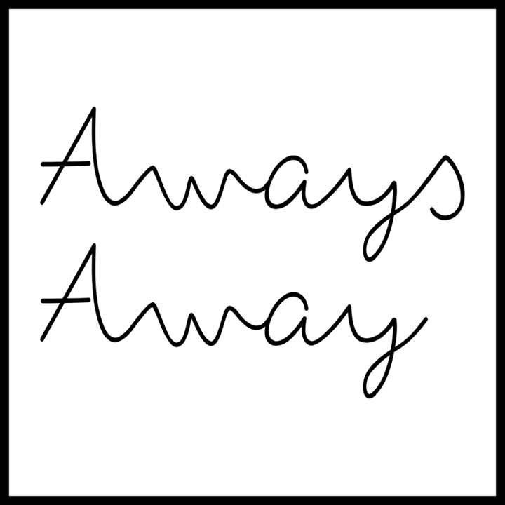 Aways Away Tour Dates