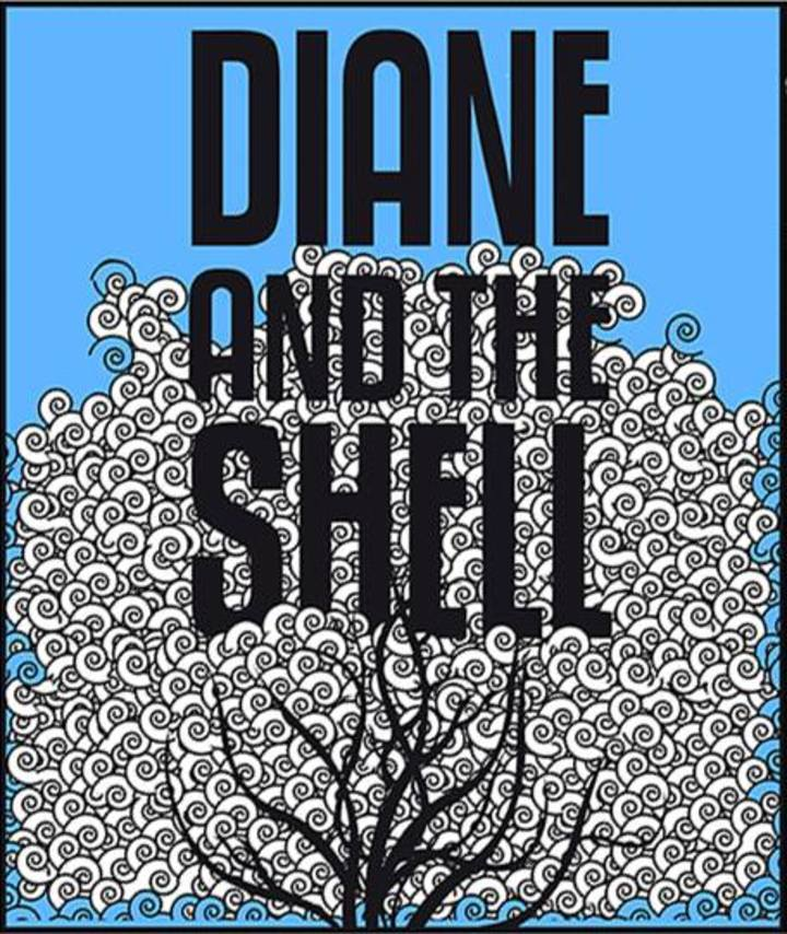 Diane and the shell Tour Dates