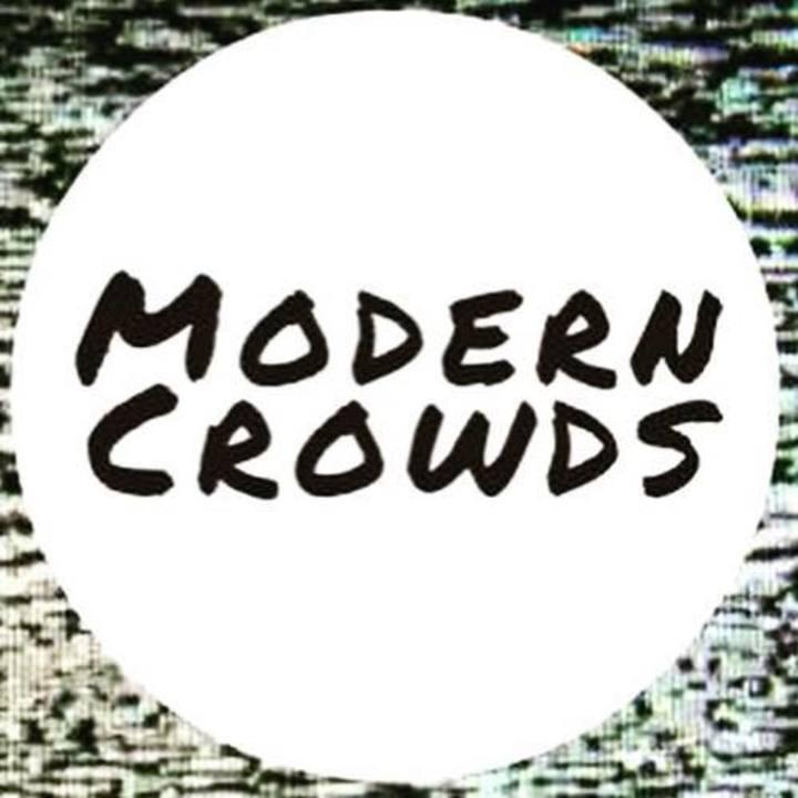 Modern Crowds Tour Dates