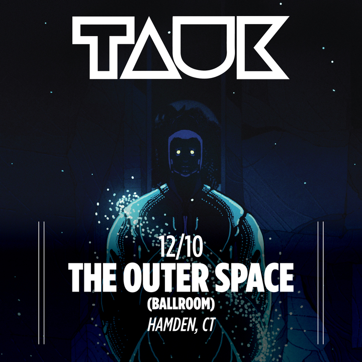 TAUK @ The Outer Space - Hamden, CT