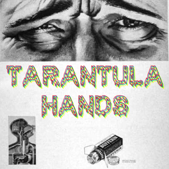 TARANTULA HANDS Tour Dates