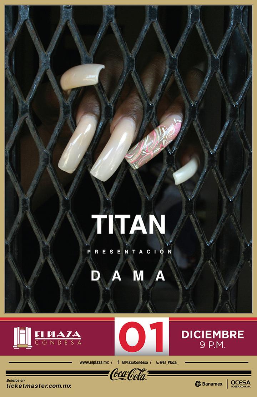 Titan @ El Plaza - Ciudad De México, Mexico