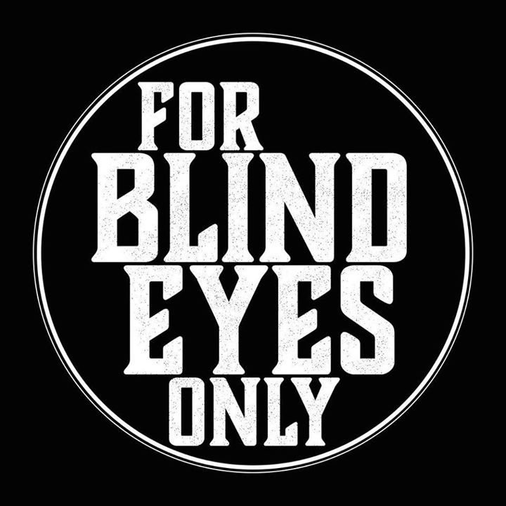 For Blind Eyes Only Tour Dates