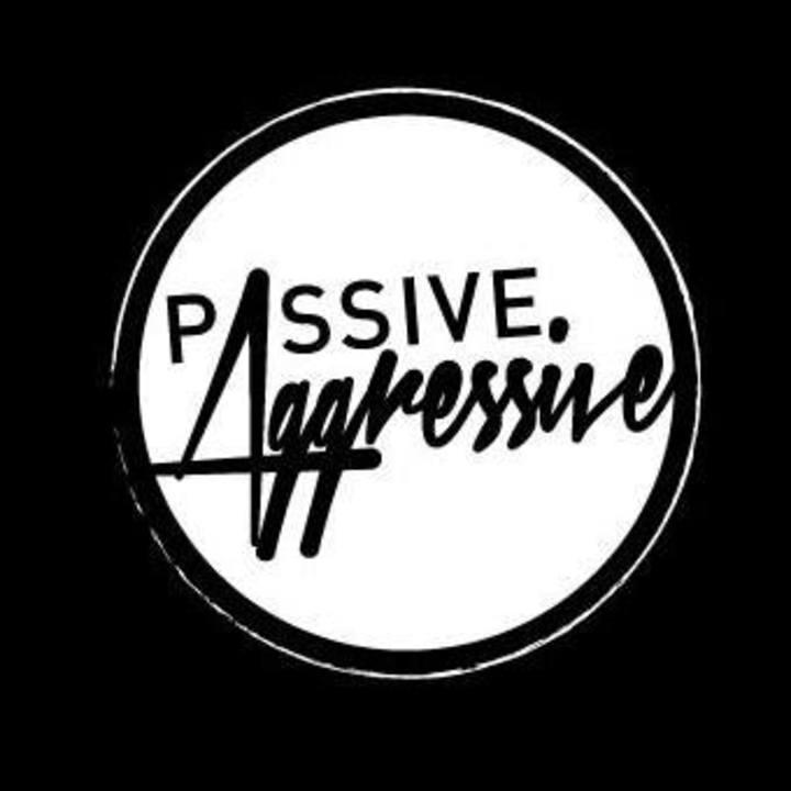 Passive Aggressive Tour Dates