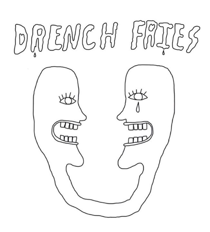 DRENCH FRIES Tour Dates