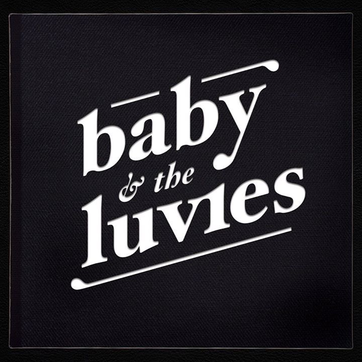 Baby and the Luvies Tour Dates