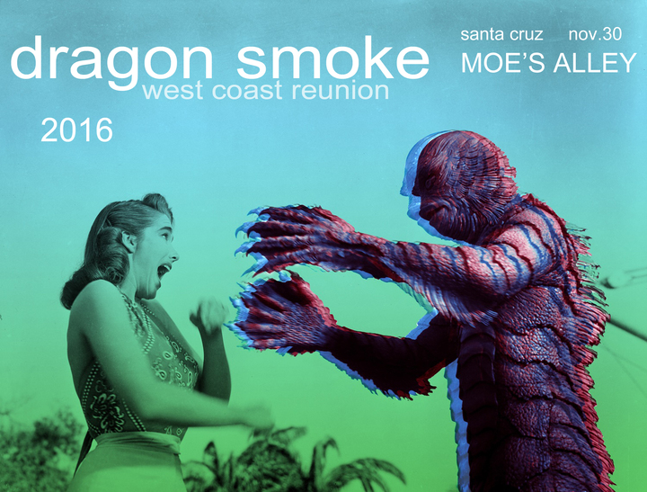 Dragon Smoke @ Moe's Alley - Santa Cruz, CA
