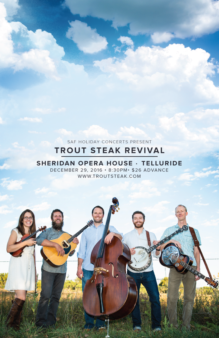 Trout Steak Revival @ Sheridan Opera House  - Telluride, CO