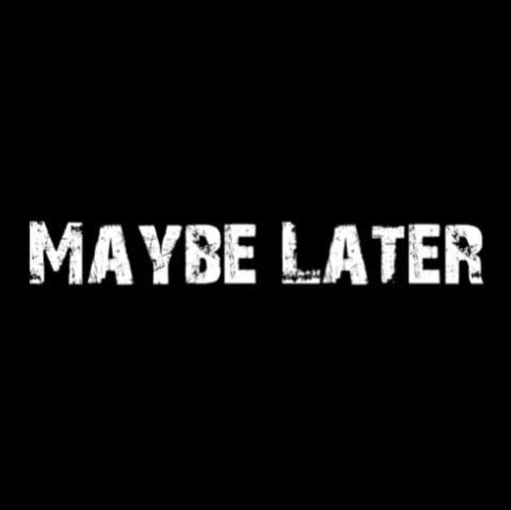 Maybe Later Tour Dates