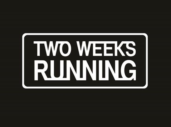 Two Weeks Running Tour Dates