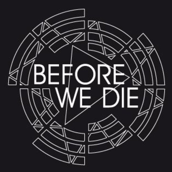 Before We Die Tour Dates