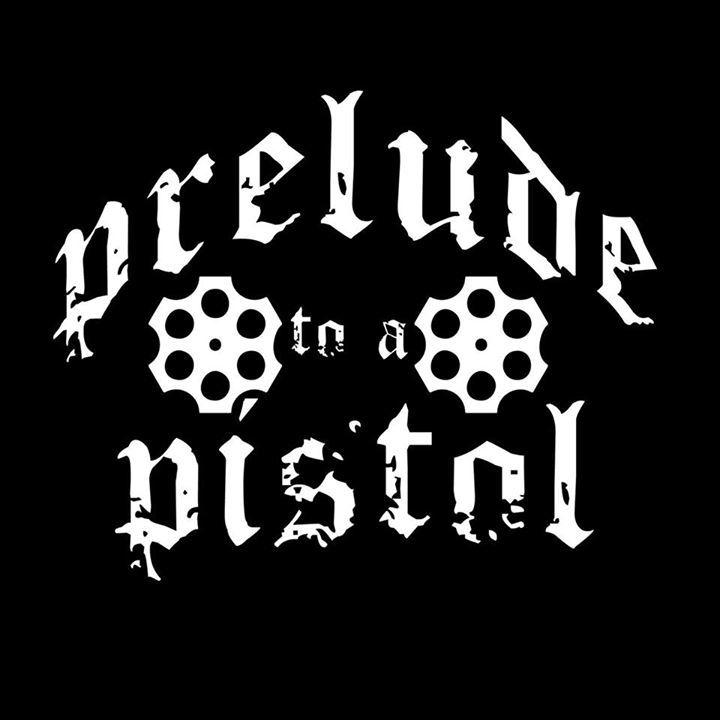 Prelude to a Pistol Tour Dates