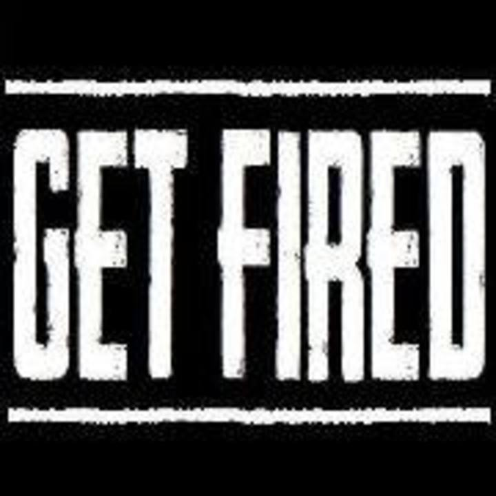 Get Fired Tour Dates
