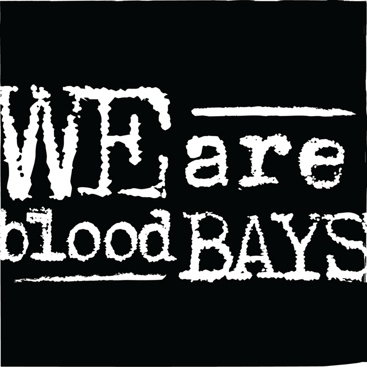 We Are Blood Bays Tour Dates