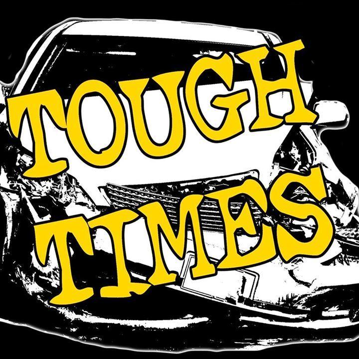 TOUGH TIMES Tour Dates