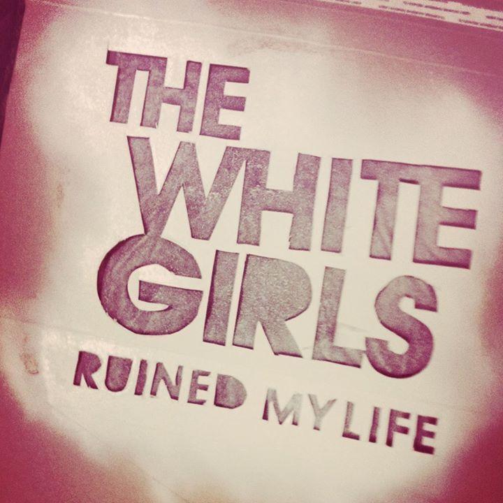 The White Girls Tour Dates