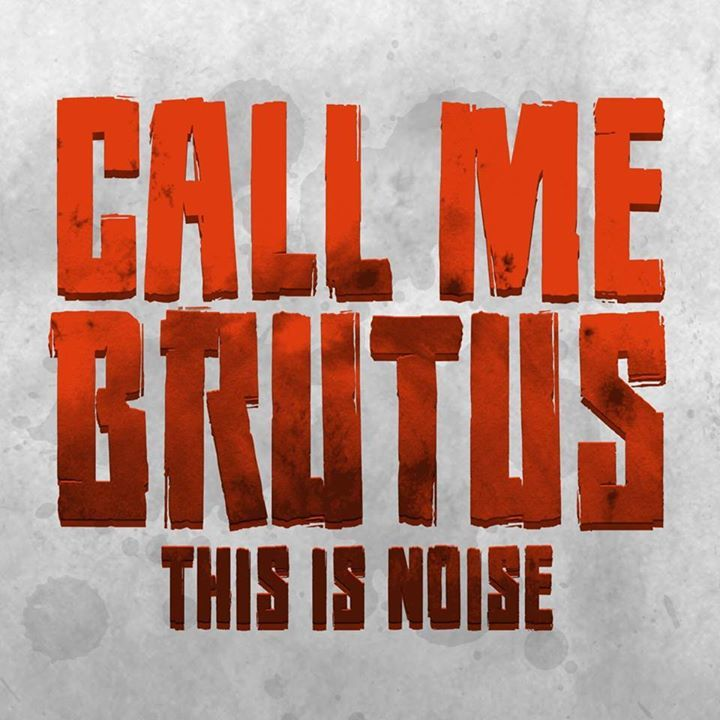 Call me Brutus Tour Dates