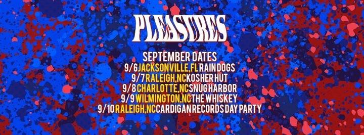 Pleasures Tour Dates