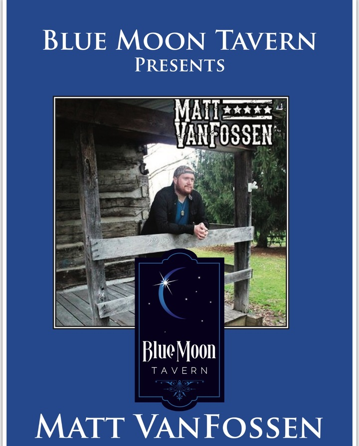Matt VanFossen @ Blue Moon Tavern - Barnesville, OH