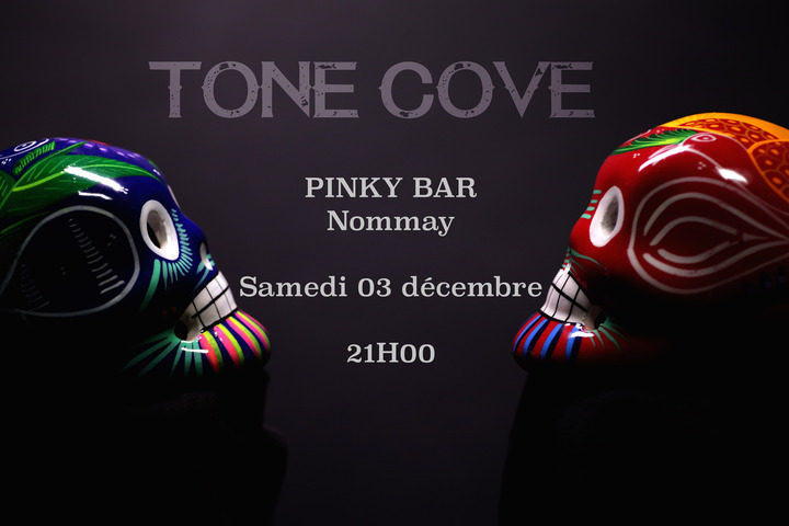 Tone Cove @ Pinky Bar - Nommay, France