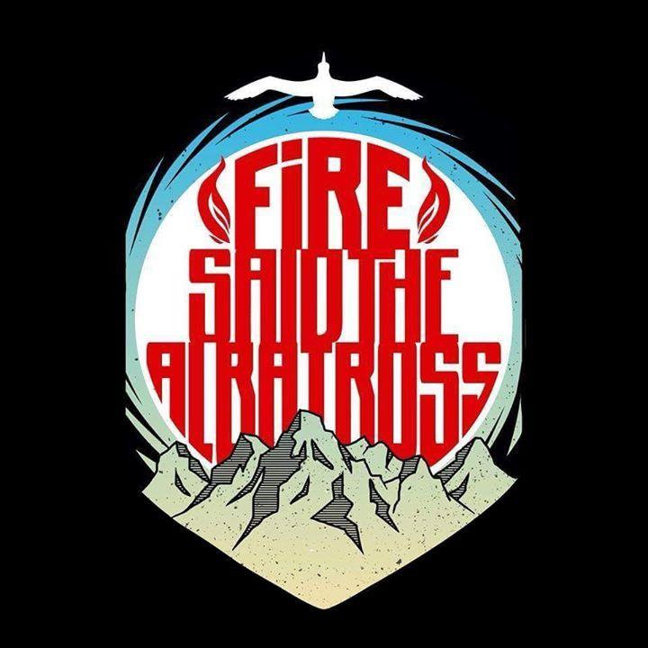 Fire, Said The Albatross Tour Dates
