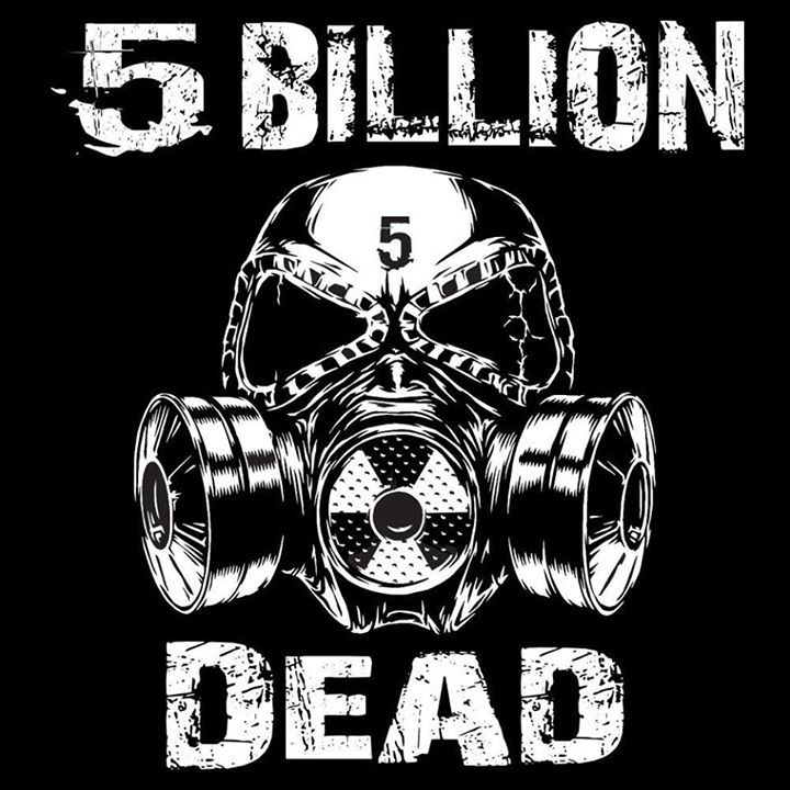 5 Billion Dead Tour Dates
