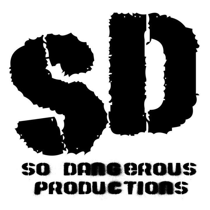 So Dangerous Productions Tour Dates
