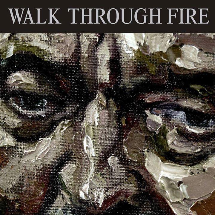 Walk Through Fire Tour Dates