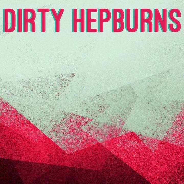 Dirty Hepburns Tour Dates