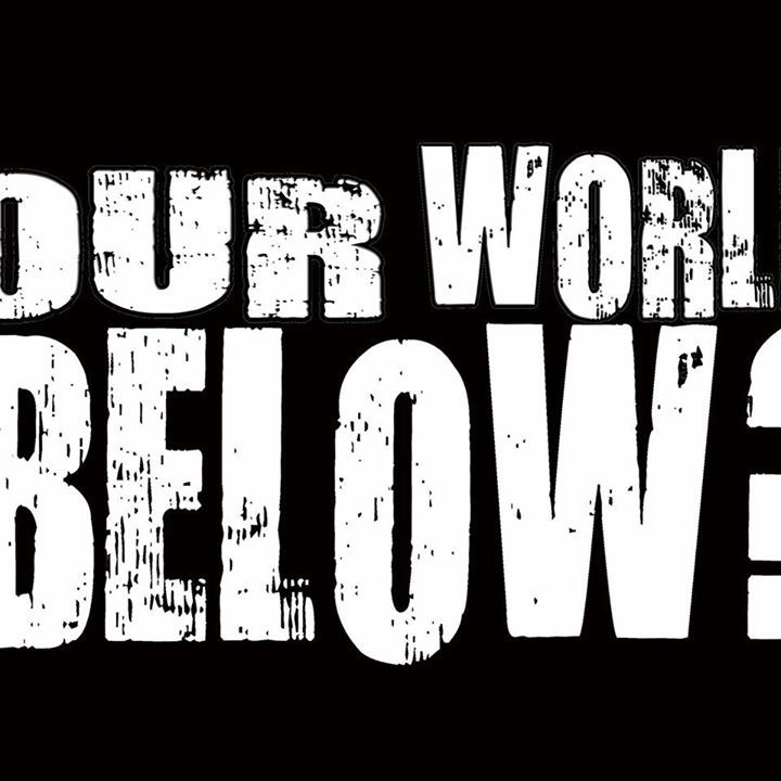 Our World Below? @ Ye Olde Foundry - Dudley, United Kingdom