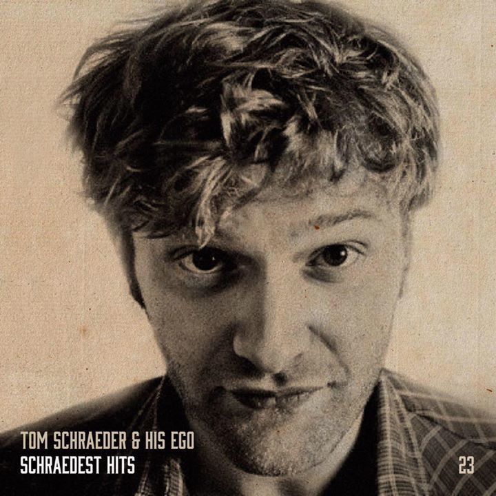 Tom Schraeder & His Ego Tour Dates