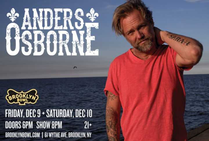 Anders Osborne @ Brooklyn Bowl - Brooklyn, NY