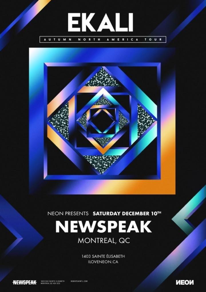 Ekali @ Newspeak Montreal - Montréal, Canada
