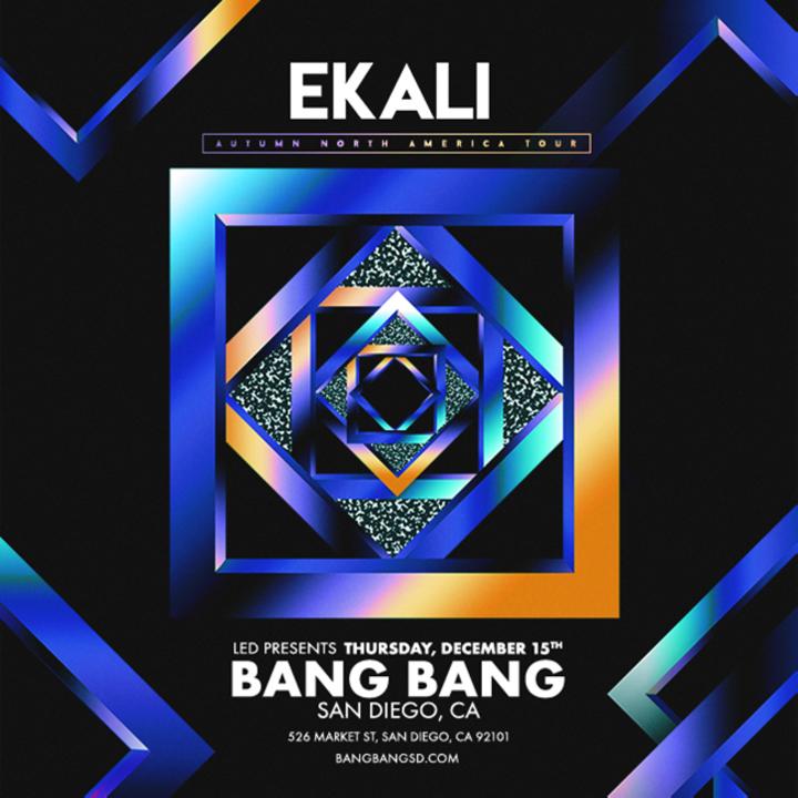 Ekali @ Bang Bang - San Diego, CA