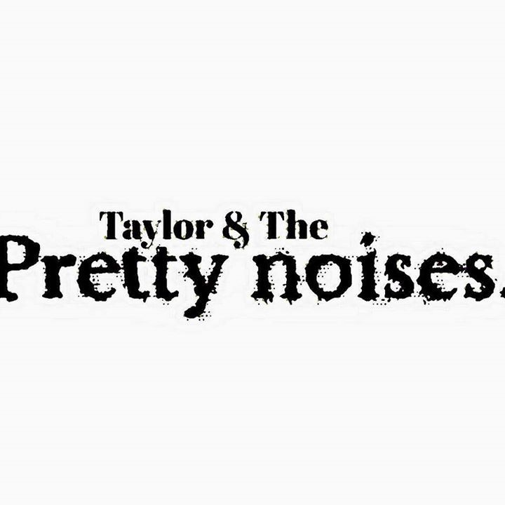 Taylor and the Pretty Noises Tour Dates