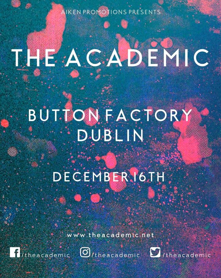 the Academic @ Button Factory - Dublin, Ireland