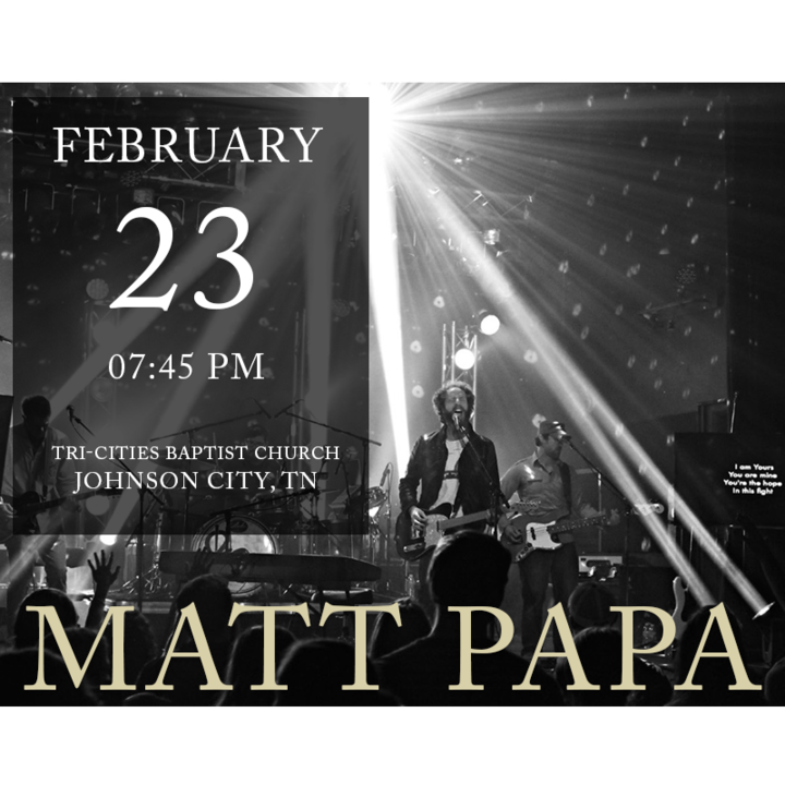 Matt Papa @ Tri-Cities Baptist Church - Johnson City, TN