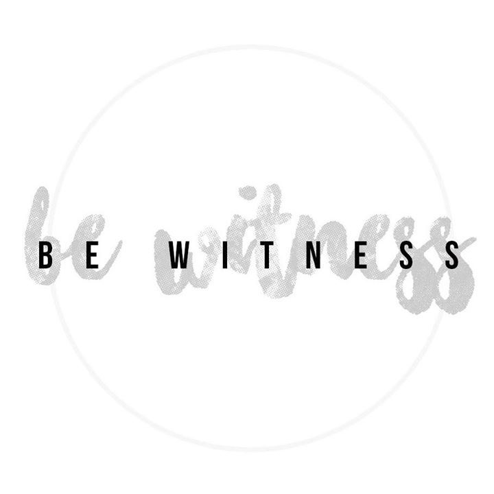 Be Witness Tour Dates