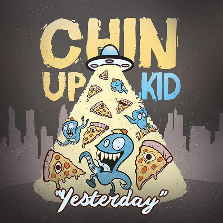 CHIN UP, KID Tour Dates
