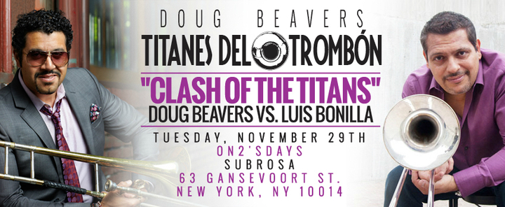 "Doug Beavers @ Doug Beavers ""Titanes del Trombón"" - Subrosa - New York, NY"