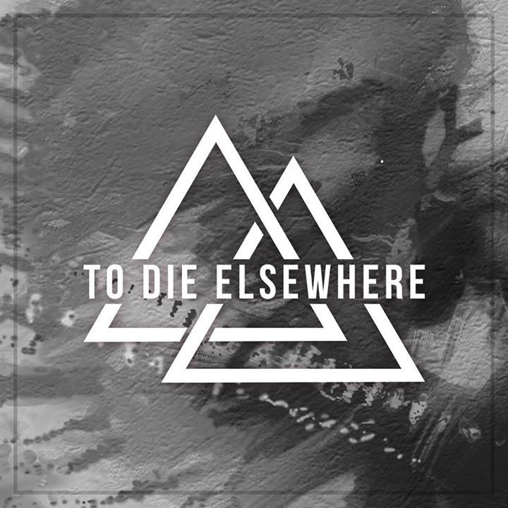 To Die Elsewhere Tour Dates