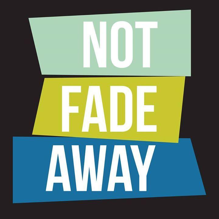 Not Fade Away Show Tour Dates